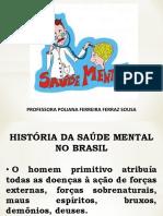 HISTÓRIA DA SAÚDE MENTAL NO BRASIL