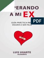 Superando-a-mi-ex-Guía-práctica-para-volver-a-ser-feliz-_Spanish-Edition_-by-Ugarte_-Luis-_Ugarte_-L