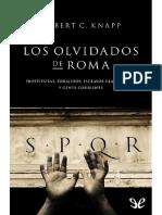 Knapp, Robert C. - Los Olvidados de Roma, Prostitutas, Forajidos, Esclavos, Gladiadores y Gente Corriente