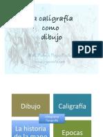 La Caligrafía como dibujo