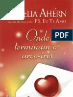 Cecelia Ahern - Onde Terminam os Arco-íris (Love, Rosie)