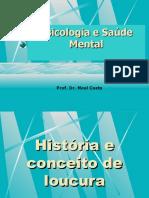 PSICOLOGIA E SAÚDE MENTAL- HISTÓRIA DA SAÚDE MENTAL