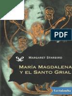 Maria Magdalena y El Santo Grial - Margaret Starbird