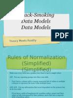 Crack-Smoking Data Models