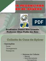 APRESENTAÇÃO COLHEITA MECANIZADA DA CANA-DE-AÇÚCAR - DANIEL MAX