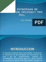 TIPO DE  ESTRATEGIAS  DE COMUNICACIÓN  TIPO PUSH Y PULL