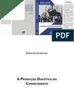 Edmilson Carvalho - A produção dialética do conhecimento-Xamã (2008)