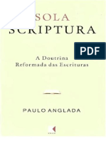 Paulo Anglada - Sola Scriptura_A doutrina reformada das Escrituras