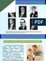 Os governos Dutra, Vargas, Café Filho, Kubitscheck, Quadros e Goulart