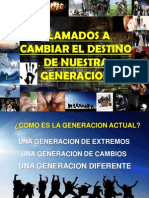 Llamados a Cambiar El Destino de Nuestra Generacion