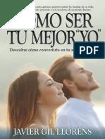 Cómo ser tu mejor _yo__ Descubre cómo convertirte en tu mejor versión (con motivación y confianza)    Nº1 EN AMAZON.ES EN LIBROS GR. CATEGORÍA DESARROLLO PERSONAL Y AUTOAYUDA. (Spanish Edition)