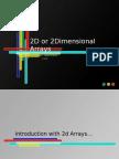 2D or 2 Dimensional Arrays