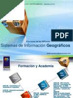 Sistemas de Información Geográficos a la mano de las MiPymes. ENCUENTRO DE TECNOLOGÍA Y GESTIÓN AMBIENTAL -  Septiembre de 2010.