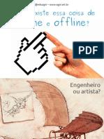 Ainda existe essa coisa de online e offline?