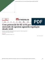 Com potencial de R$ 10 bi por ano, mercado de apostas aguarda regulação desde 2018