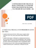 PERFIL FONOLÓGICO DE CRIANÇAS COM BAIXA VISÃO DE
