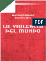 Baudrillard y Edgar Morin - La Violencia Del Mundo