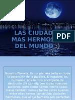 LAS CIUDADES MAS HERMOSAS DEL MUNDO