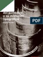 Historia Del Periodico y Su Evolucion Tipografica - Andre Gurtler