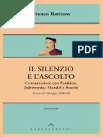 Il silenzio e lascolto. Conversazioni con Panikkar, Jodorowsky, Mandel e Rocchi by Franco Battiato, G. Pollicelli (editor) (z-lib.org).epub