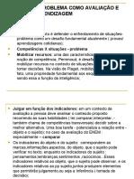 Slides -A situação-problema como avaliação e como aprendizagem -Lino Macedo