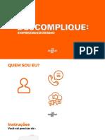 SLIDES Descomplique Empreendedorismo- Remoto Slides