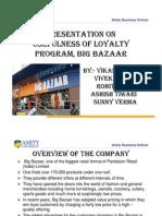Loyality Programs in Big Bazar (MR Ppt) by Vikas
