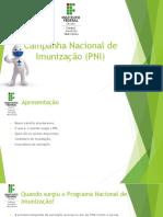 Apresentação Campanha Nacional de Imunização (PNI)