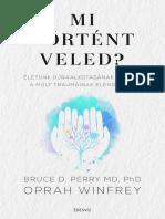 Oprah Winfrey, Bruce D. Perry - MI TÖRTÉNT VELED?