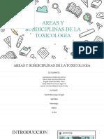AREAS Y SUBDICIPLINAS DE LA TOXICOLOGIA