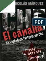 Nicolas Marquez - El Canalla . La Verdadera Historia Del Che