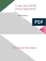 presentacion de procesos tecnicos todo