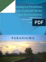 Kuliah I Paradigma Penelitian Komunikasi Kualitatif (Kritis dan Konstruktivis