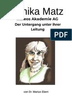 Monika Matz, Trineos AG- Der Untergang Unter Ihrer Leitung