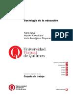 Sociología de la educación - Gluz, N. , Karolinsli, M. & Rodriguez Moyano, I.  pág. 43-74