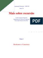 Programação Funcional BCC222. Aulas 5,6. Mais Sobre Recursão