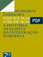 Não Há Mapa Cor-de-Rosa - A História (Mal)dita da Integração Europeia by José Medeiros Ferreira