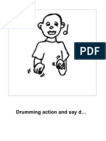 Drumming action and say d