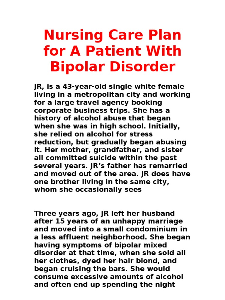 bipolar disorder case study nursing Bipolar disorder is generally under recognized by primary care clinicians because this common illness present in many guises patients may report depression, anxiety, insomnia, or problems related to drug and alcohol abuse bipolar is defined as a condition in which episodes of mania and depression are.