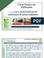 Tecnicas e caracteristicas de construcao de pisos radiantes