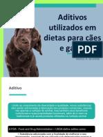 Aula 8 - Aditivos utilizados em dietas para cães e gatos