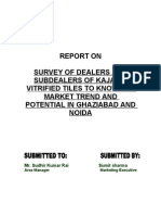 SURVEY OF DEALERS AND SUBDEALERS OF KAJARIA VITRIFIED TILES TO KNOW THE MARKET TREND AND POTENTIAL IN GHAZIABAD AND NOIDA