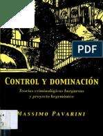 Pavarini, Massimo - Control y Dominacion. Teorias Criminologicas Burguesas y Proyecto Hegemonico