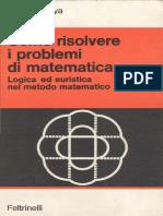 Come Risolvere i Problemi Di Matematica. Logica Ed Euristica Nel Metodo Matematico by George Polya (Z-lib.org)