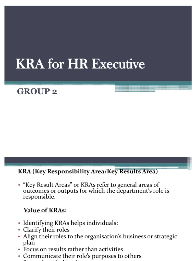 kra of hr Kra stands for key responsibility areas these directly follow from job description of a person and represents goals where they are expected to work.