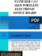 multiuser sms based wireless electronic notice Here's the ppt presentation for the engineering project (mini) we have done, on multiuser gsm based notice board the main objective of the project is to de.