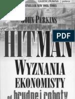 HITMAN Wyznania Ekonomisty Od Brudnej Roboty [John Perkins]
