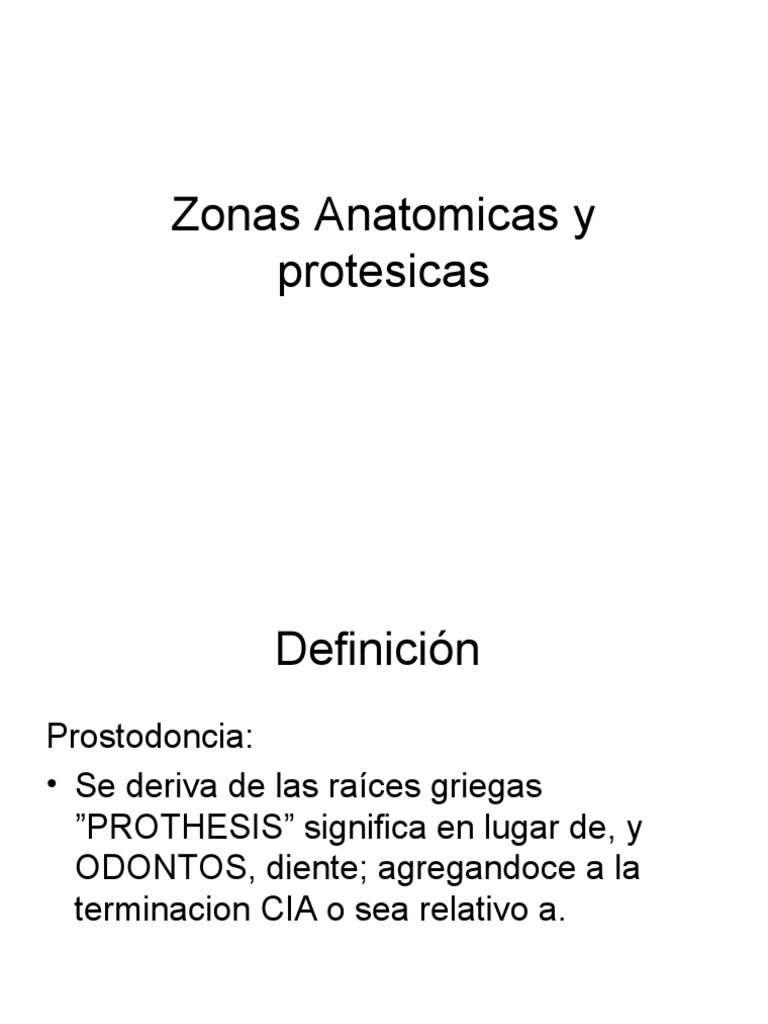 Zonas Anatomicas y protesicas
