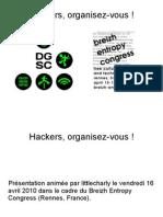 Hackers, Organisez-Vous !