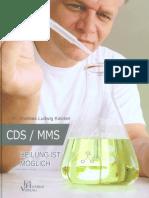 MMS(uninteressant da Mythos) & CDS(Chlordioxid)     Heilung ist möglich    - Andreas Kalcker